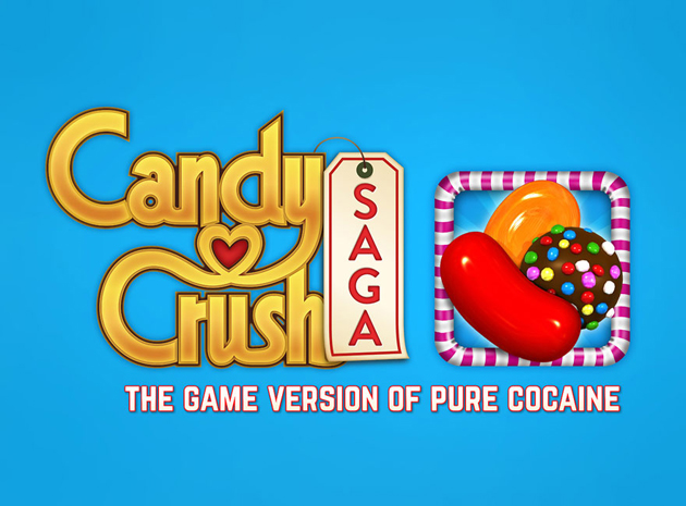Candy Crush Saga - the game version of pure cocaine