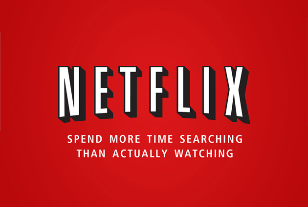 NETFLIX - Spend more time searching than actually watching