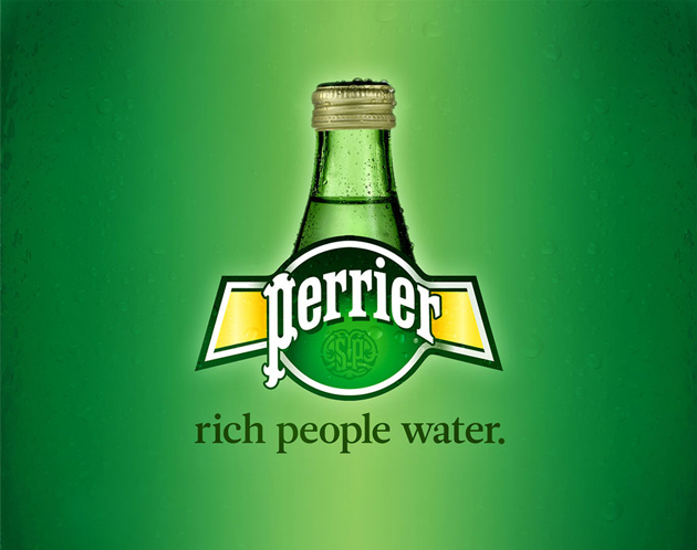 Perrier - rich people water