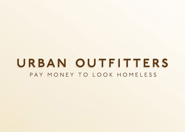 Urban outfitters - pay money to look homeless